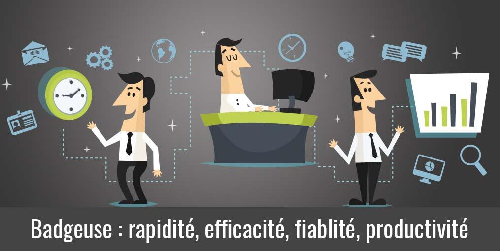 badgeuse : rapidité, efficacité, fiabilité, productivité