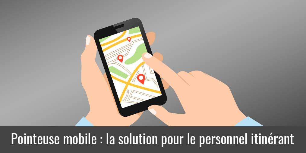 Pointeuse mobile pour personnel itinérant